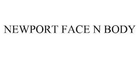 NEWPORT FACE N BODY
