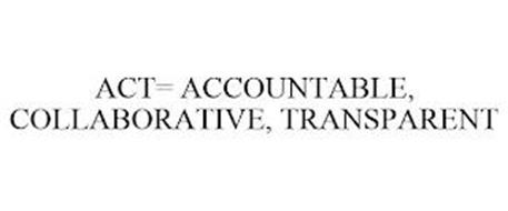 ACT - ACCOUNTABLE, COLLABORATIVE, TRANSPARENT