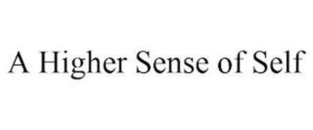A HIGHER SENSE OF SELF