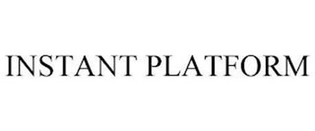 INSTANT PLATFORM
