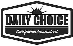 DAILY CHOICE SATISFACTION GUARANTEED