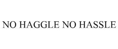 NO HAGGLE NO HASSLE