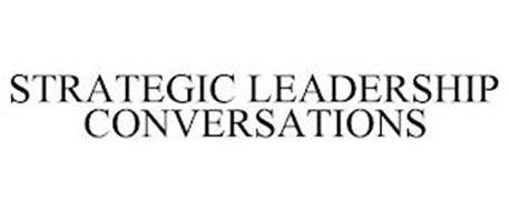 STRATEGIC LEADERSHIP CONVERSATIONS
