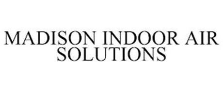 MADISON INDOOR AIR SOLUTIONS