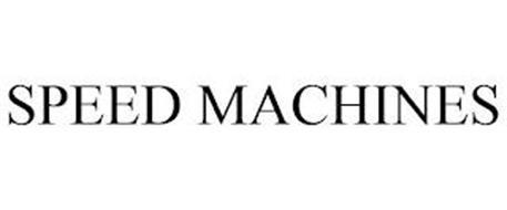SPEED MACHINES