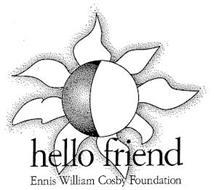 HELLO FRIEND ENNIS WILLIAM COSBY FOUNDATION