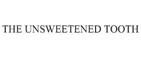 THE UNSWEETENED TOOTH
