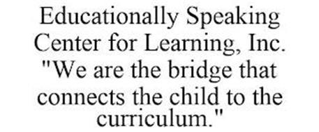EDUCATIONALLY SPEAKING CENTER FOR LEARNING, INC.