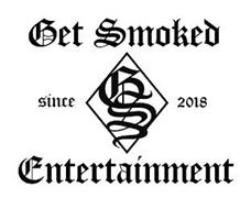 GET SMOKED ENTERTAINMENT SINCE 2018 GS