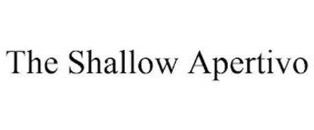 THE SHALLOW APERTIVO