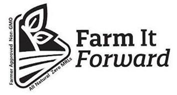 FARM IT FORWARD FARMER APPROVED NON-GMO ALL NATURAL ZERO MRLS