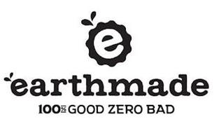 E EARTHMADE 100% GOOD ZERO BAD