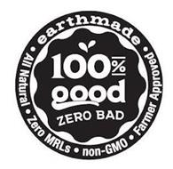 100% GOOD ZERO BAD EARTHMADE ALL NATURAL ZERO MRLS NON-GMO FARMER APPROVED