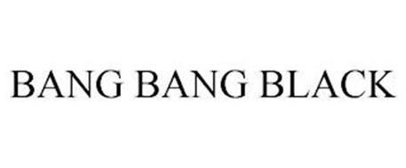 BANG BANG BLACK