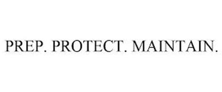 PREP. PROTECT. MAINTAIN.