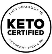 THIS PRODUCT IS KETO CERTIFIED KETOCERTIFIED.COM