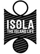ISOLA THE ISLAND LIFE