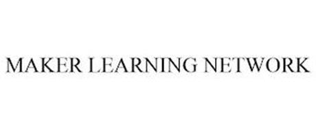 MAKER LEARNING NETWORK