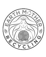 EARTH MOTHER RECYCLING