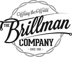 WIRING THE WORLD THE BRILLMAN COMPANY SINCE 1986