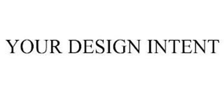 YOUR DESIGN INTENT