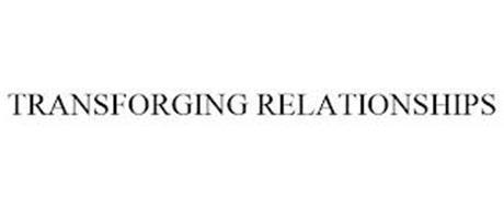 TRANSFORGING RELATIONSHIPS