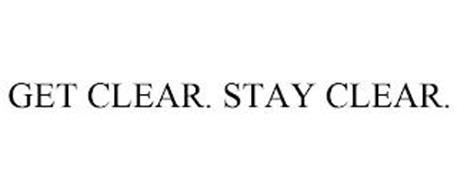 GET CLEAR. STAY CLEAR.