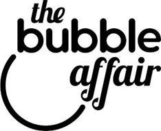 THE BUBBLE AFFAIR