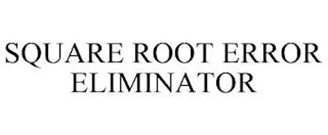 SQUARE ROOT ERROR ELIMINATOR
