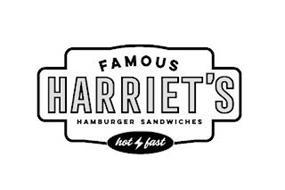 FAMOUS HARRIET'S HAMBURGER SANDWICHES HOT FAST