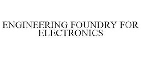 ENGINEERING FOUNDRY FOR ELECTRONICS