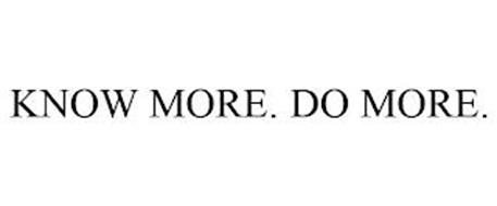 KNOW MORE. DO MORE.