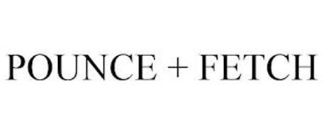 POUNCE + FETCH