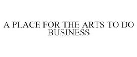 A PLACE FOR THE ARTS TO DO BUSINESS
