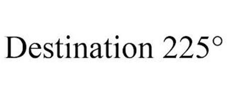 DESTINATION 225°