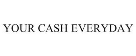 YOUR CASH EVERYDAY