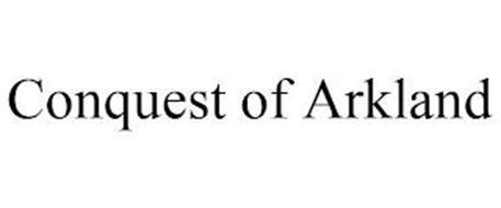 CONQUEST OF ARKLAND