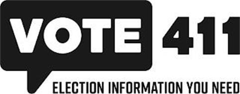 VOTE 411 ELECTION INFORMATION YOU NEED