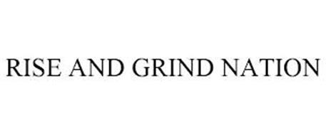RISE AND GRIND NATION