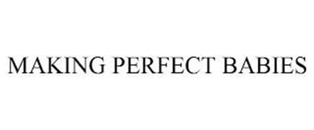MAKING PERFECT BABIES