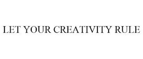 LET YOUR CREATIVITY RULE