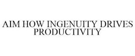 AIM HOW INGENUITY DRIVES PRODUCTIVITY