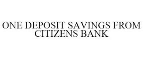 ONE DEPOSIT SAVINGS FROM CITIZENS BANK
