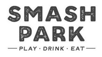 SMASH PARK PLAY DRINK EAT