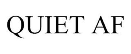 QUIET AF