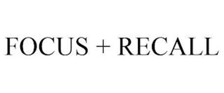 FOCUS + RECALL