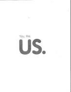 YOU. ME. US.