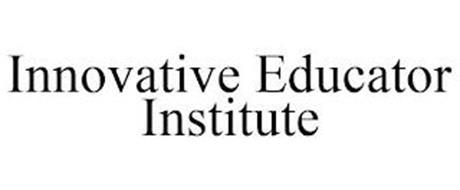 INNOVATIVE EDUCATOR INSTITUTE