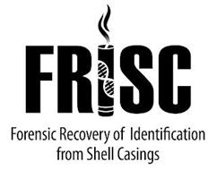 FRISC FORENSIC RECOVERY OF IDENTIFICATION FROM SHELL CASINGS