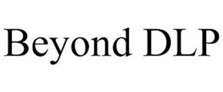 BEYOND DLP
